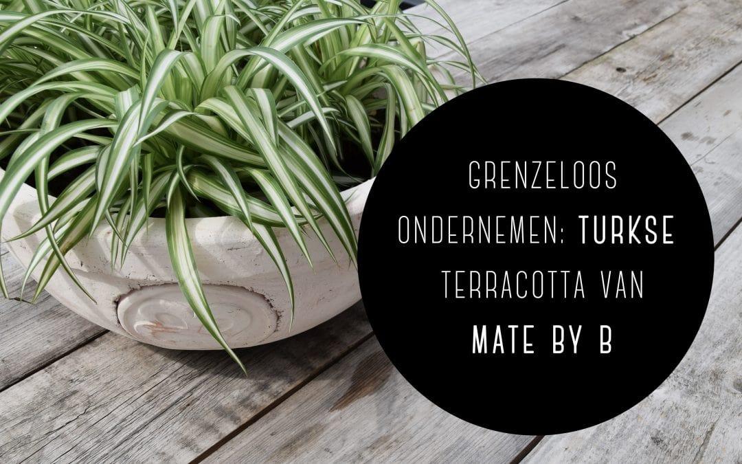 Grenzeloos ondernemen: Turkse terracotta van Mate by B