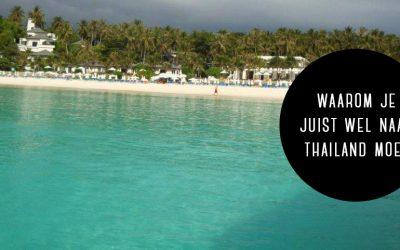 Waarom je juist wél naar Thailand moet