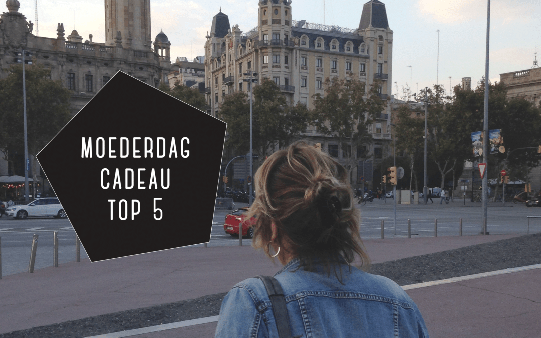 Travelgoodies: moederdagcadeau top 5